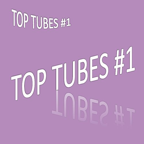 Top tubes #1 by Various Artists