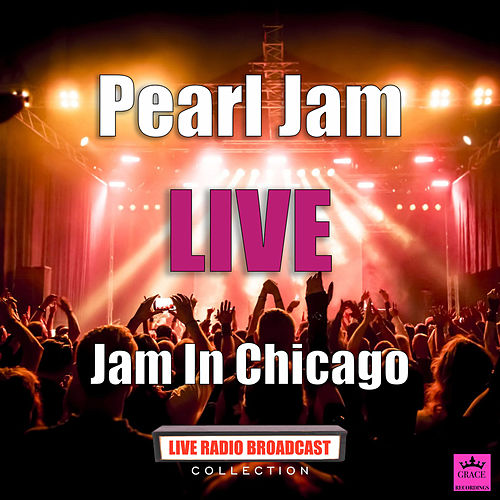 Jam In Chicago (Live) van Pearl Jam