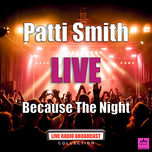 Because The Night (Live) von Patti Smith