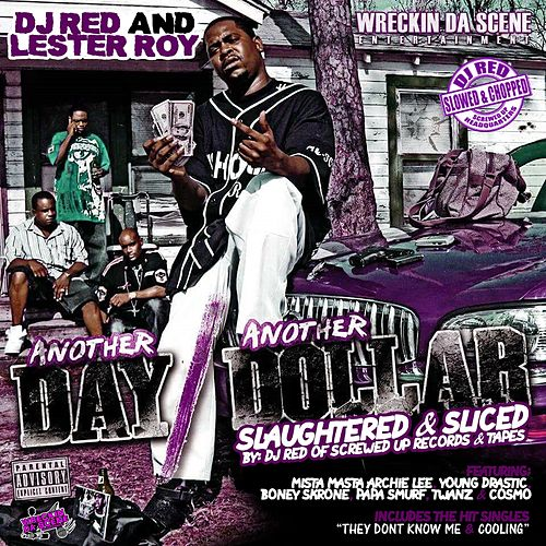Another Day Another Dollar (Slaughtered & Sliced) by DJ RED