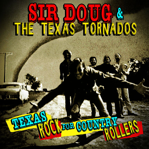 Texas Rock For Country Rollers de Texas Tornados