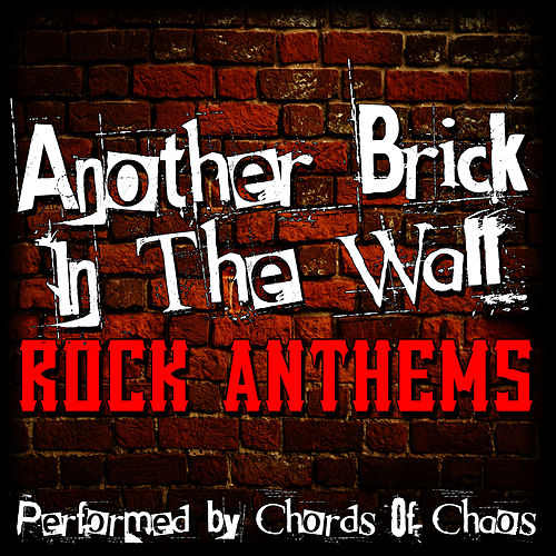 Another Brick In The Wall - Rock Anthems di Chords Of Chaos
