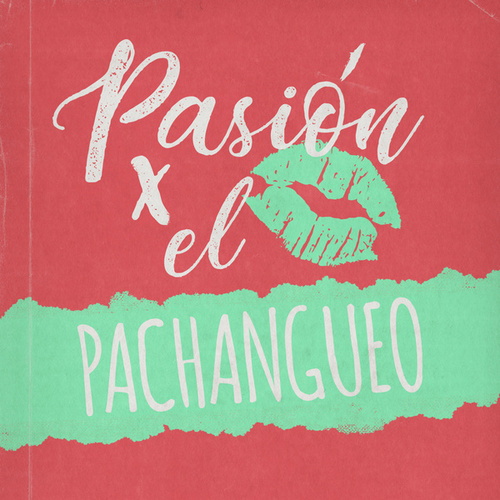 Pasión por el Pachangueo de Various Artists