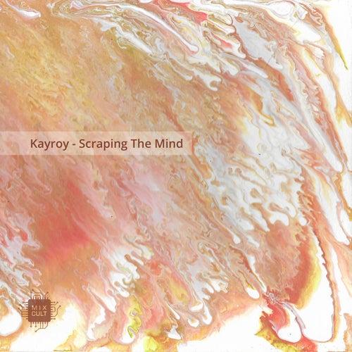 Scraping The Mind von Kayroy