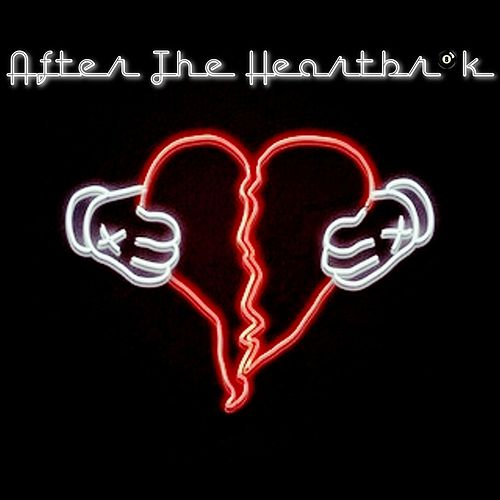 After the Heartbr8k by Blaq