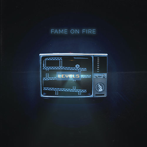 LEVELS by Fame on Fire