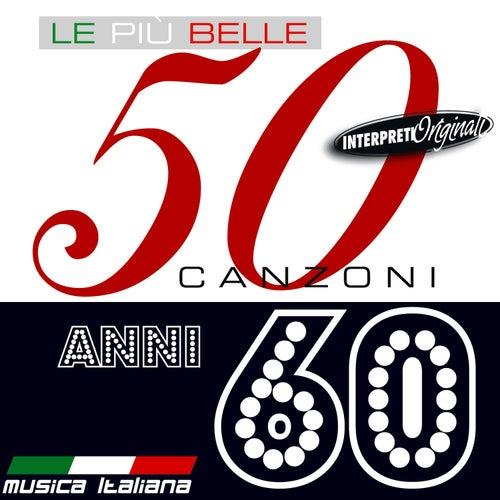 Le Piu' Belle 50 Canzoni Anni 60 von Various Artists
