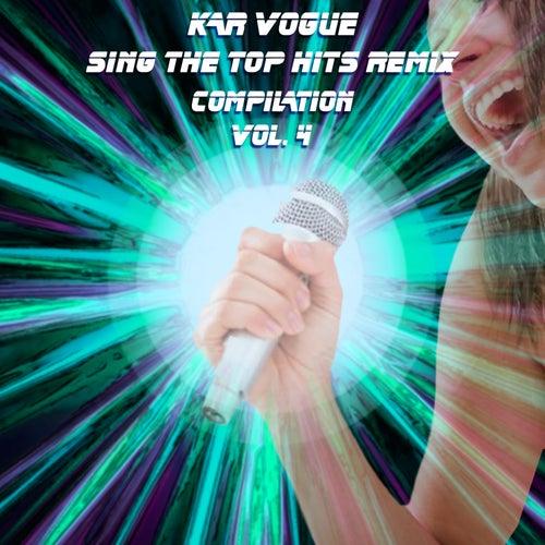 Sing The Top Hits Remix, Vol. 4 (Various Style Instrumental Versions) von Kar Vogue