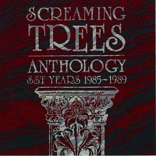 Anthology: SST Years 1985-1989 by Screaming Trees