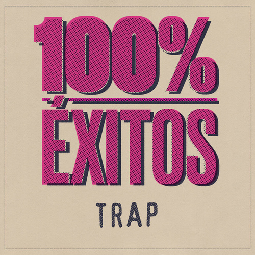 100% Éxitos - Trap de Various Artists