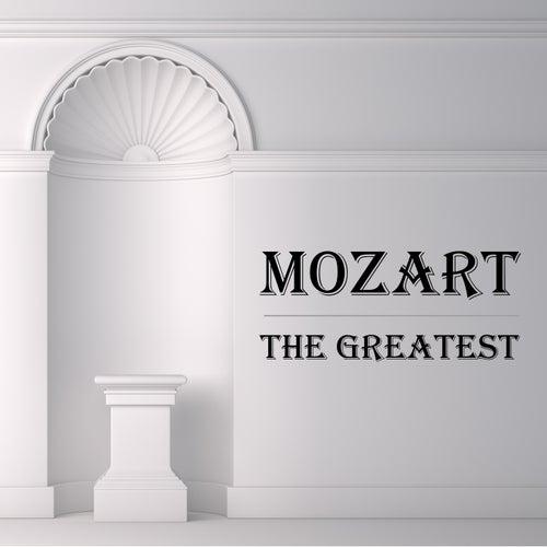 Mozart: The Greatest von Wolfgang Amadeus Mozart