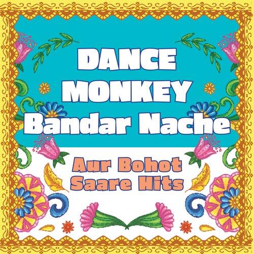 Dance Monkey - Bandar Nache compilation - aur bohot saare hits von Vibe2Vibe