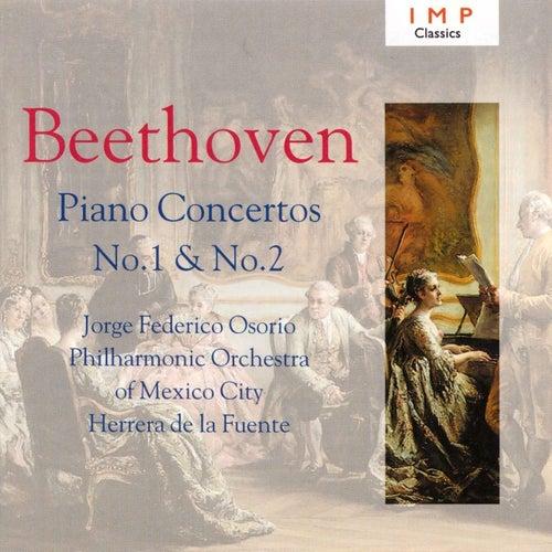 Beethoven: Piano Concertos No.1 & No.2 by Jorge Federico Osorio