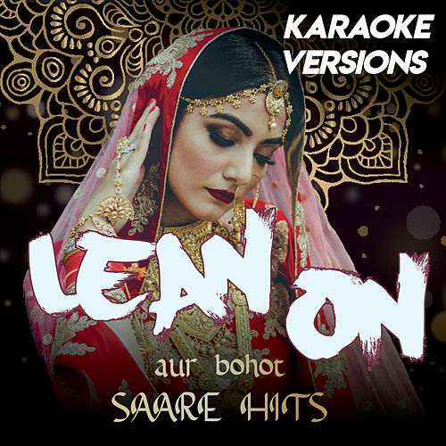 Lean On Compilation aur bohot SAARE HITS (Karaoke Versions) von Vibe2Vibe