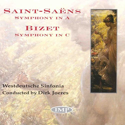 Saint-Saens: Symphony In A - Bizet: Symphony In C by Dirk Joeres