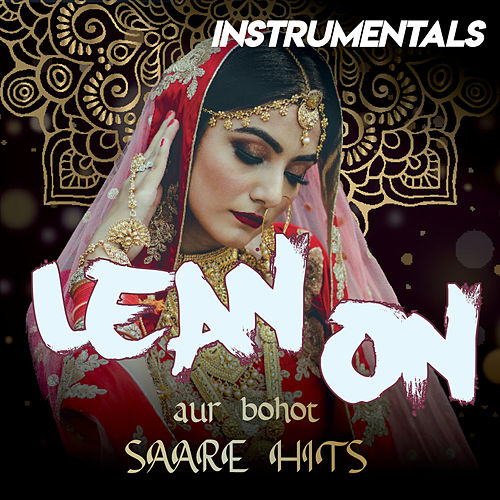 Lean On Compilation aur bohot SAARE HITS (Instrumental Versions) von Vibe2Vibe
