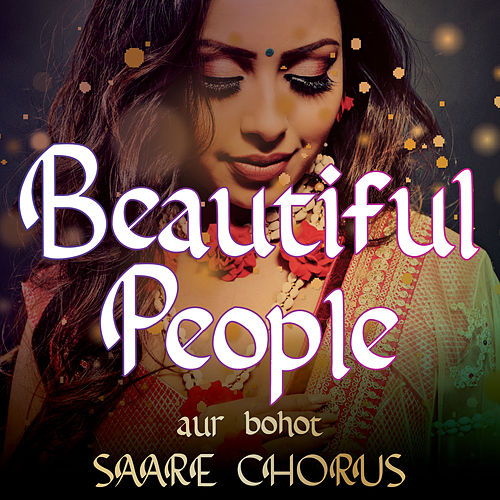 Beautiful People Compilation aur bohot SAARE CHORUS von Vibe2Vibe