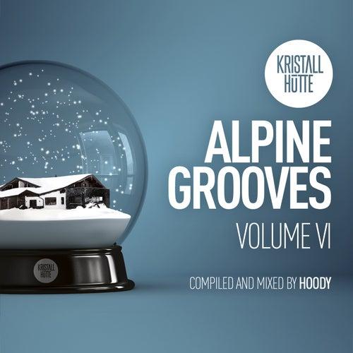 Alpine Grooves, Vol. 6 (Kristallhütte) by Hoody