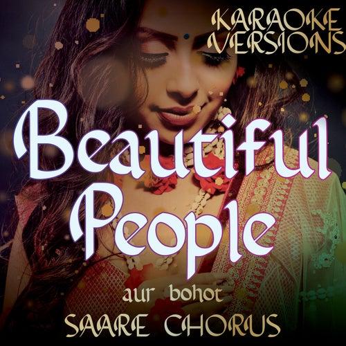 Beautiful People Compilation aur bohot SAARE CHORUS (Karaoke Versions) von Vibe2Vibe