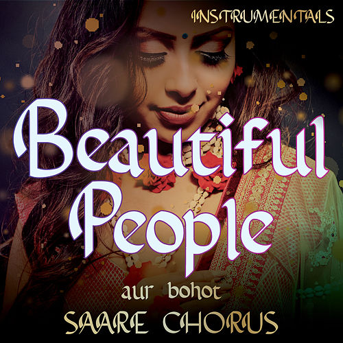 Beautiful People Compilation aur bohot SAARE CHORUS (Instrumental Versions) von Vibe2Vibe