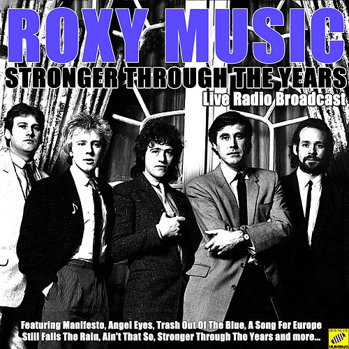 Stronger Through The Years (Live) de Roxy Music