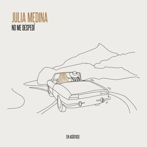 No Me Despedí (En Acústico) de Julia Medina