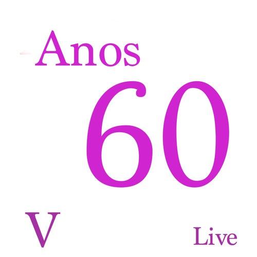 Anos 60 V (Live) de Various Artists
