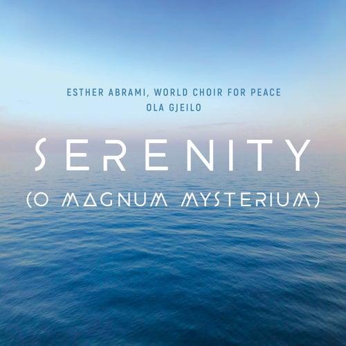 Serenity (O Magnum Mysterium) von Esther Abrami