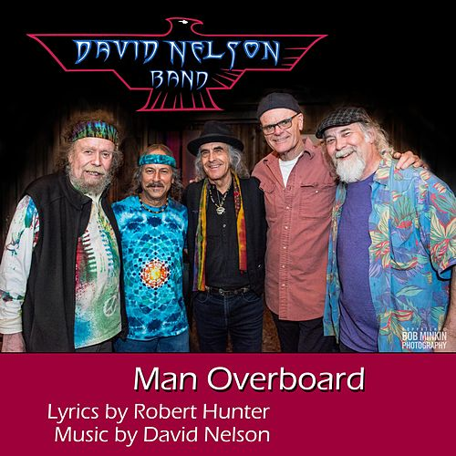 Man Overboard by David Nelson Band