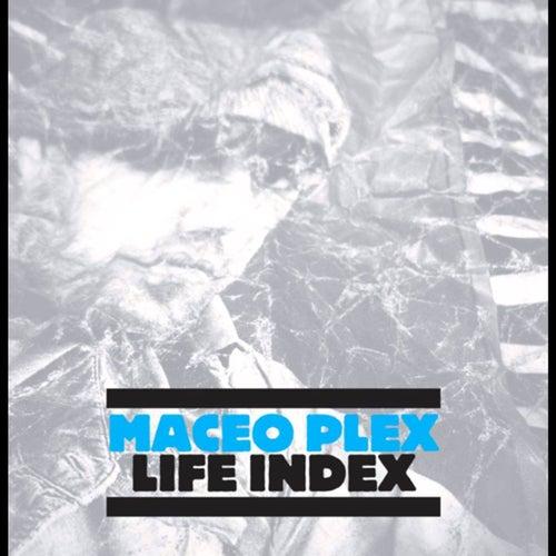 Life Index von Maceo Plex