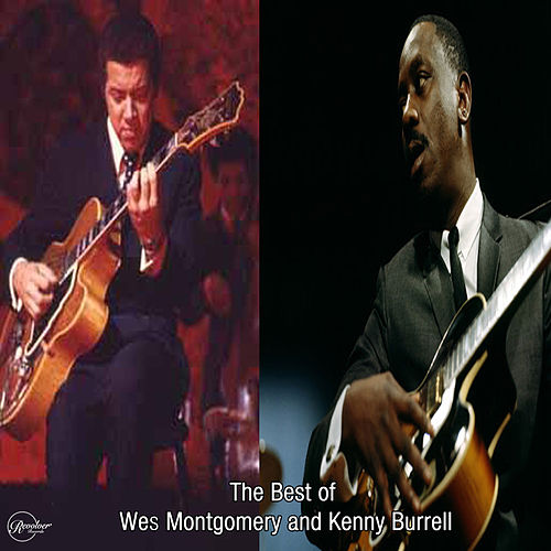 The Best of Wes Montgomery and Kenny Burrell de Wes Montgomery