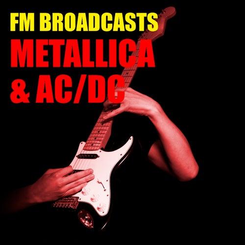 FM Broadcasts Metallica & AC/DC von Metallica