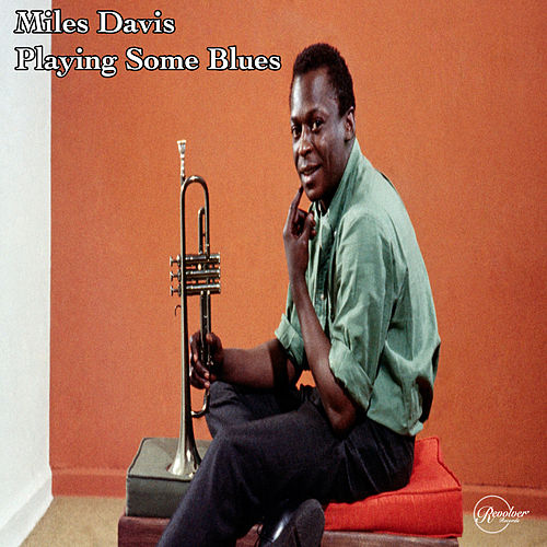 Miles Davis Playing Some Blues by Miles Davis