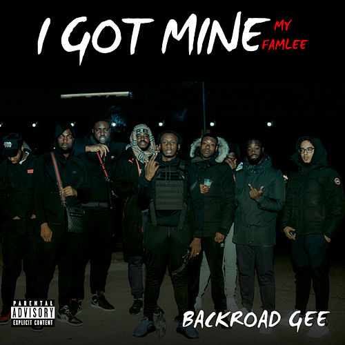 I Got Mine/My Famlee by BackRoad Gee