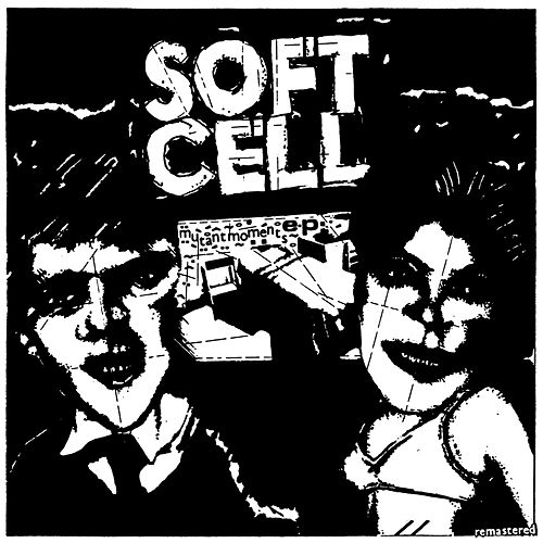 Mutant Moments EP (40th Anniversay Remastered Edition) de Soft Cell