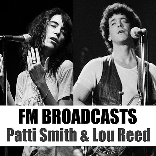FM Broadcasts Patti Smith & Lou Reed de Patti Smith