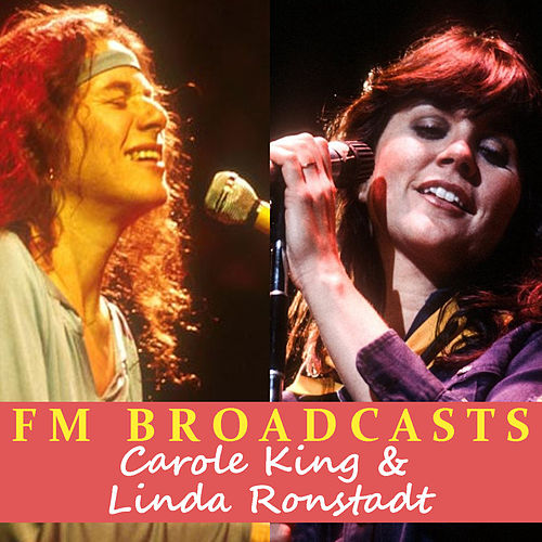 FM Broadcasts Carole King & Linda Ronstadt de Carole King