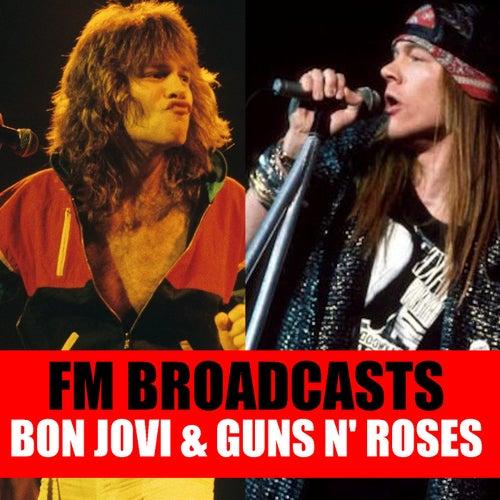 FM Broadcasts Bon Jovi & Guns N' Roses de Bon Jovi