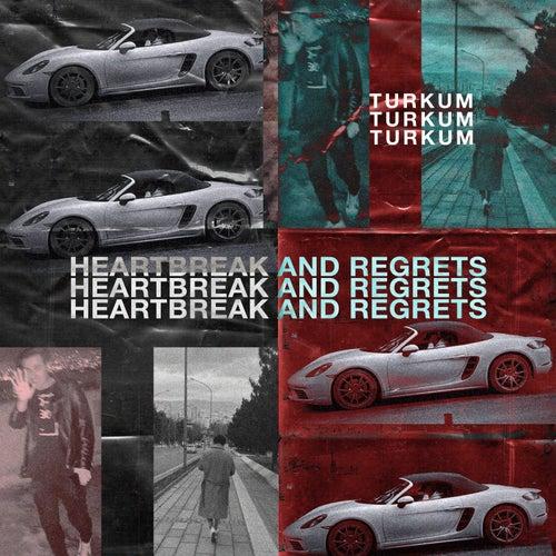 HEARTBREAKS AND REGRETS by Türküm