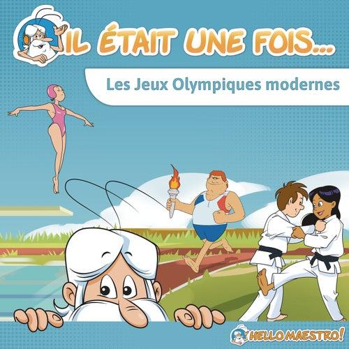 Il était une fois... Les jeux olympiques modernes by Hello Maestro