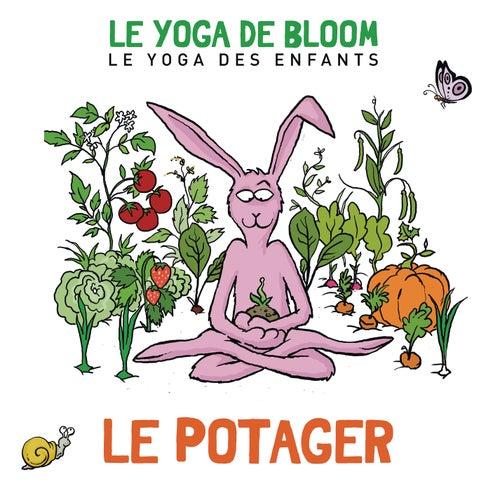 Voyage au potager (Le yoga des enfants) by Le yoga de Bloom