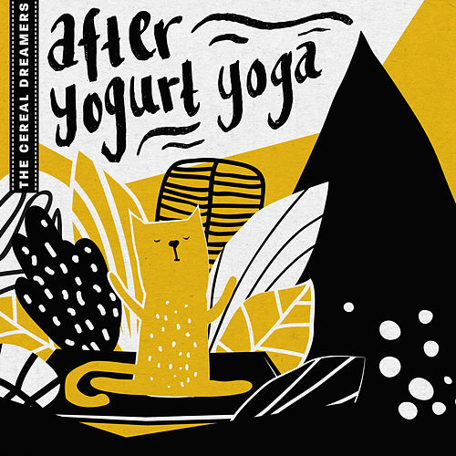 The Cereal Dreamers: After-Yogurt Yoga van Various Artists