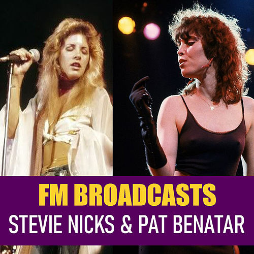 FM Broadcasts Stevie Nicks & Pat Benatar von Stevie Nicks