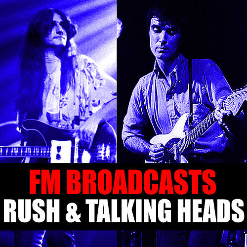 FM Broadcasts Rush & Talking Heads by Rush