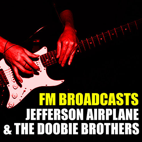 FM Broadcasts Jefferson Airplane & The Doobie Brothers de Jefferson Airplane