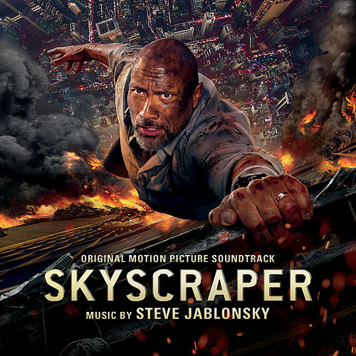 Skyscraper (Original Motion Picture Soundtrack) by Steve Jablonsky