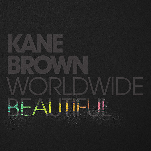 Worldwide Beautiful by Kane Brown
