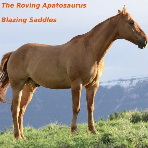 Blazing Saddles by The Roving Apatosaurus