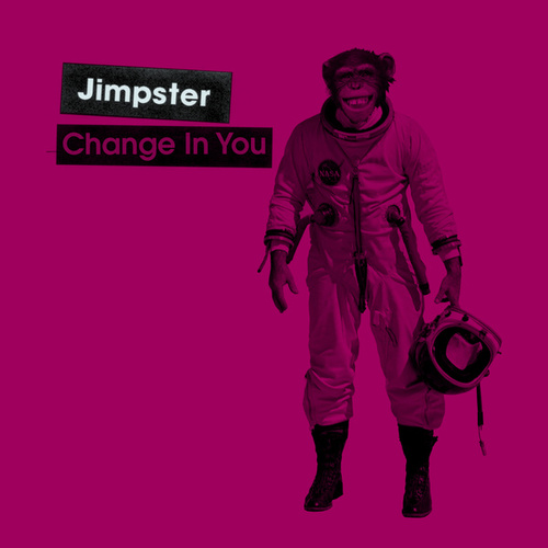 Change in You / Infinity Dub by Jimpster