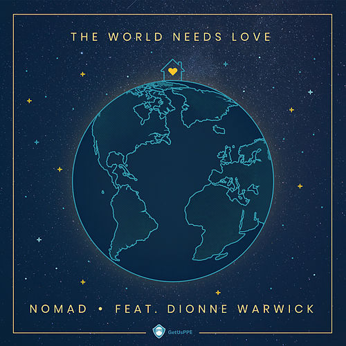 The World Needs Love (GetUsPPE) [feat. Dionne Warwick] de Nomad
